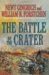 The Battle of the Crater: A Novel - Newt Gingrich, William R. Forstchen, Albert S. Hanser