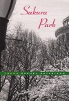 Sakura Park: Poems - Rachel Wetzsteon