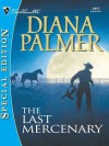The Last Mercenary (Soldiers of Fortune) - Diana Palmer