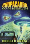 ChupaCabra and the Roswell UFO - Rudolfo Anaya