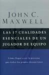 Las 17 cualidades esenciales de un jugador de equipo (Spanish Edition) - John C. Maxwell