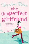 The (Im)Perfect Girlfriend - Lucy-Anne Holmes