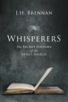 Whisperers: The Secret History of the Spirit World - J.H. Brennan