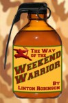 The Weekend Warrior - Linton Robinson