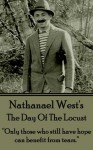 "The Day Of The Locust: ""Only those who still have hope can benefit from tears."" - Nathanael West"