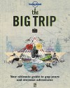 Lonely Planet The Big Trip (General Reference) - George Dunford, Lonely Planet