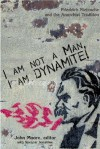 I Am Not a Man, I Am Dynamite: Friedrich Nietzche and the Anarchist Tradition - Jonathan Purkis, John Moore