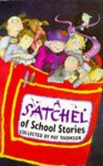A Satchel of School Stories - Pat Thomson, Pat Thomson