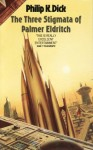 The Three Stigmata of Palmer Eldritch - Philip K. Dick