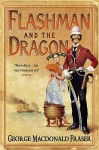 Flashman and the Dragon: From the Flashman Papers, 1860 - George MacDonald Fraser