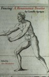 Fencing: A Renaissance Treatise - Camillo Agrippa, Kenneth C. Mondschein