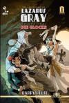 The Adventures of Lazarus Gray, Volume 2: Die Glocke - Barry Reese