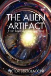 The Alien Artifact - Victor Bertolaccini
