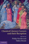 Classical Literary Careers and Their Reception - Philip R. Hardie, Helen Moore