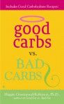 Good Carbs Vs. Bad Carbs - Maggie Greenwood-Robinson