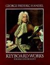 Keyboard Works for Solo Instrument - Georg Friedrich Händel