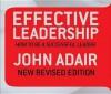 Effective Leadership - John Adair, TO BE CONFIRMED