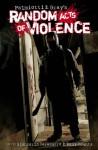 Random Acts of Violence - Jimmy Palmiotti, Justin Gray, Giancarlo Caracuzzo