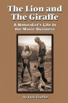 The Lion and the Giraffe: A Naturalist's Life in the Movie Business - Jack Couffer