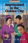 Imprisoned in the Golden City - Dave Jackson, Neta Jackson
