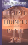 He Shall Thunder in the Sky (Amelia Peabody, #12) - Elizabeth Peters