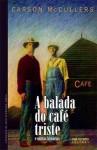 A balada do café triste e outras histórias - Carson McCullers, Caio Fernando Abreu