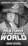 Desmond Dingle's Complete History of the Whole Wor - Patrick Barlow, Patrick Barlow, Simon Schama