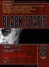 Black Static #26 (Black Static Horror and Dark Fantasy Magazine) - Andy Cox Editor, Gary McMahon, Andrew Hook, Ray Cluley, Mark Rigney, Carole Johnstone, Christopher Fowler, Stephen Volk, Mike O'Driscoll, Peter Tennant