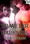 Traveler Through Darkness - Fierce Dolan