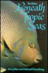 Beneath Tropic Seas Fishe - Jerry Greenberg, Idaz Greenberg, Michael Greenberg
