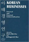 Korean Businesses: Internal and External Industrialization - Chris Rowley