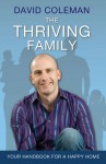 The Thriving Family: Six Core Values to Make Your Family Strong - David Coleman