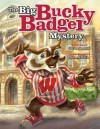 The Big Bucky Badger Mystery - Chris Newbold, Robert Rath