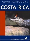 Moon Handbooks Costa Rica - Christopher P. Baker