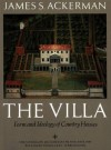 The Villa: Form and Ideology of Country Houses - James S. Ackerman