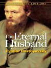 The Eternal Husband (Dover Thrift Editions) - Fyodor Dostoyevsky, Constance Garnett
