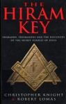 The Hiram Key: Pharoahs, Freemasons & the Discovery of the Secret Scrolls of Christ - Christopher Knight
