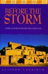 Before the Storm: American Indians Before the Europeans - Allison Lassieur