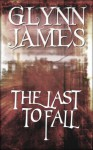 The Last to Fall - Glynn James