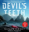 The Devil's Teeth: a True Story of Survival and Obsession Among America's Great White Sharks - Susan Casey