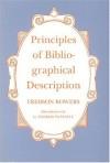 Principles of Bibliographical Description (St. Paul's Bibliographies ; 15) - Fredson Bowers