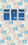 Build a Book - Gill James