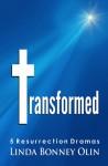 Transformed: 5 Resurrection Dramas - Linda Bonney Olin