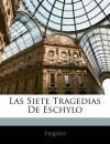 Las Siete Tragedias de Eschylo - Aeschylus