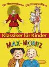 Klassiker für Kinder - Heinrich Hoffmann, H.C. Wilhelm Busch, Cilly Schmitt-Teichmann