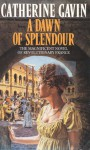 A Dawn of Splendour - Catherine Gavin
