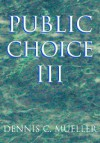 Public Choice III - Dennis C. Mueller