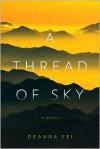 A Thread of Sky - Deanna Fei