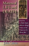 Matters of Life and Death: Perspectives on Public Health, Molecular Biology, Cancer, and the Prospects for the Human Race - John Cairns