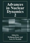 Advances in Nuclear Dynamics 2 - Benito Arrunada, Gary D Westfall